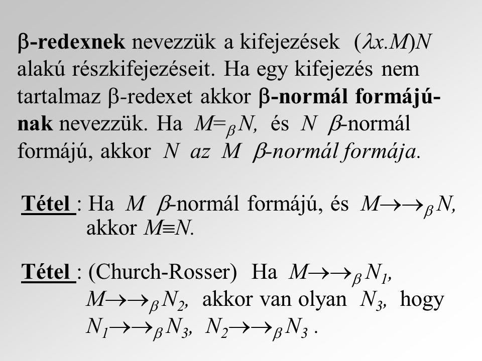 -redexnek nevezzük a kifejezések (x. M)N alakú részkifejezéseit
