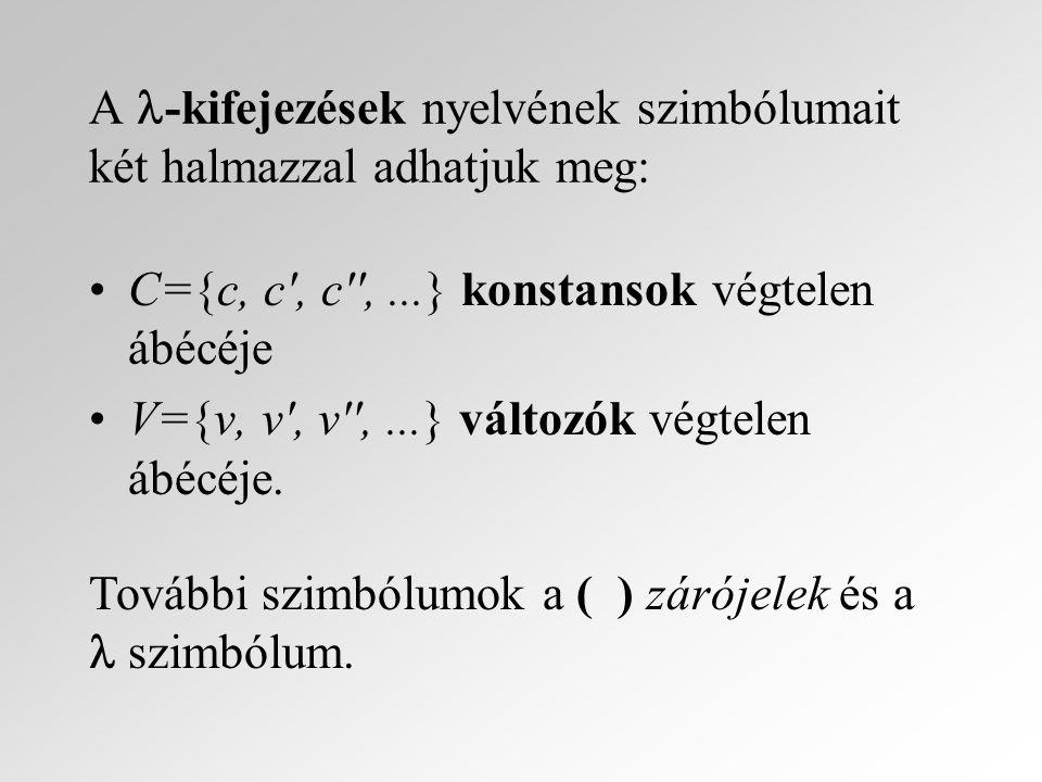 A -kifejezések nyelvének szimbólumait két halmazzal adhatjuk meg:
