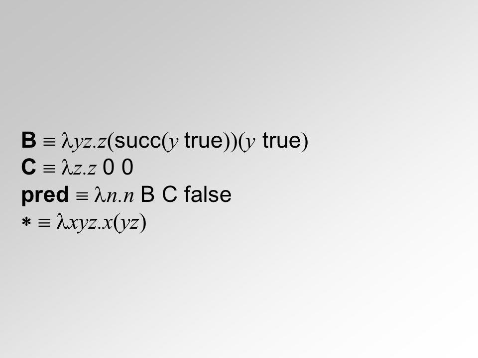 B  yz.z(succ(y true))(y true)