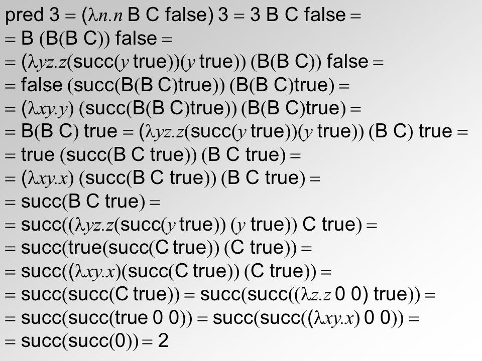 pred 3  (n.n B C false) 3  3 B C false 