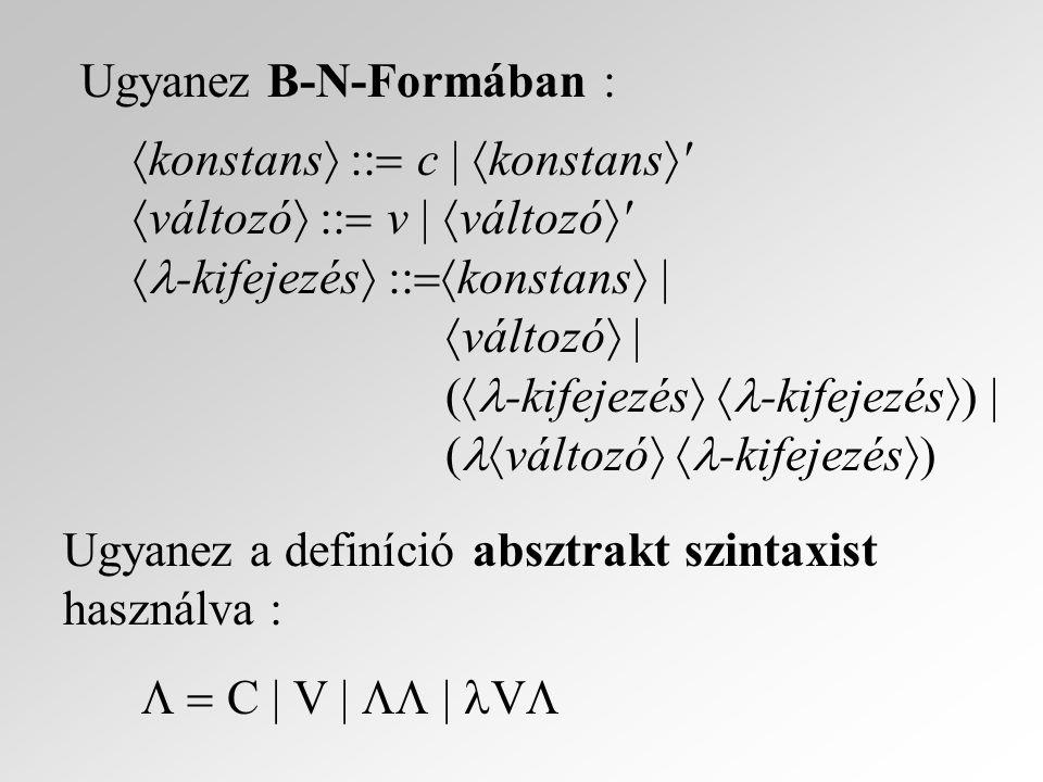 Ugyanez B-N-Formában :