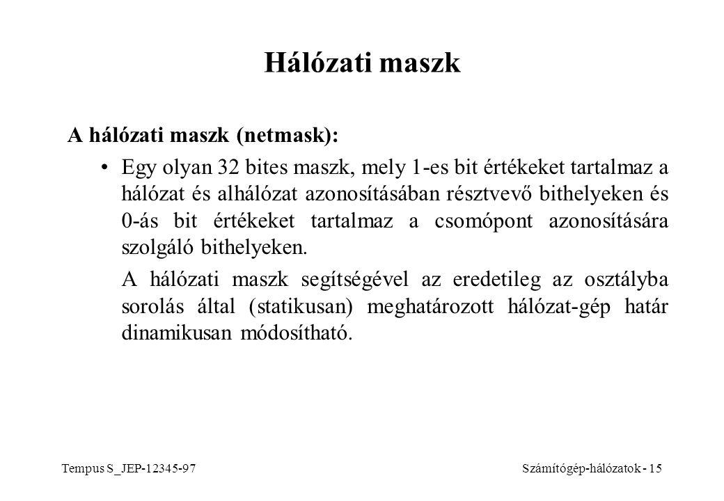 Hálózati maszk A hálózati maszk (netmask):
