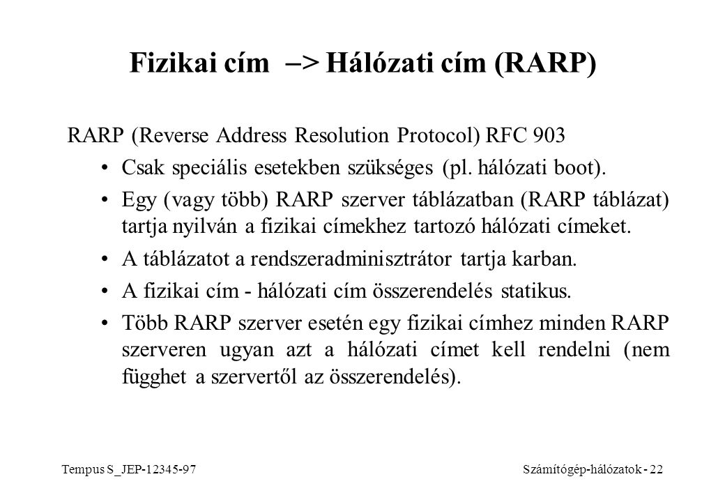 Fizikai cím -> Hálózati cím (RARP)