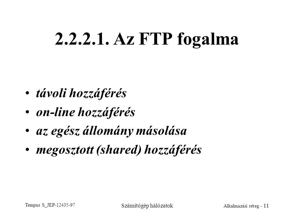 2.2.2.1. Az FTP fogalma távoli hozzáférés on-line hozzáférés