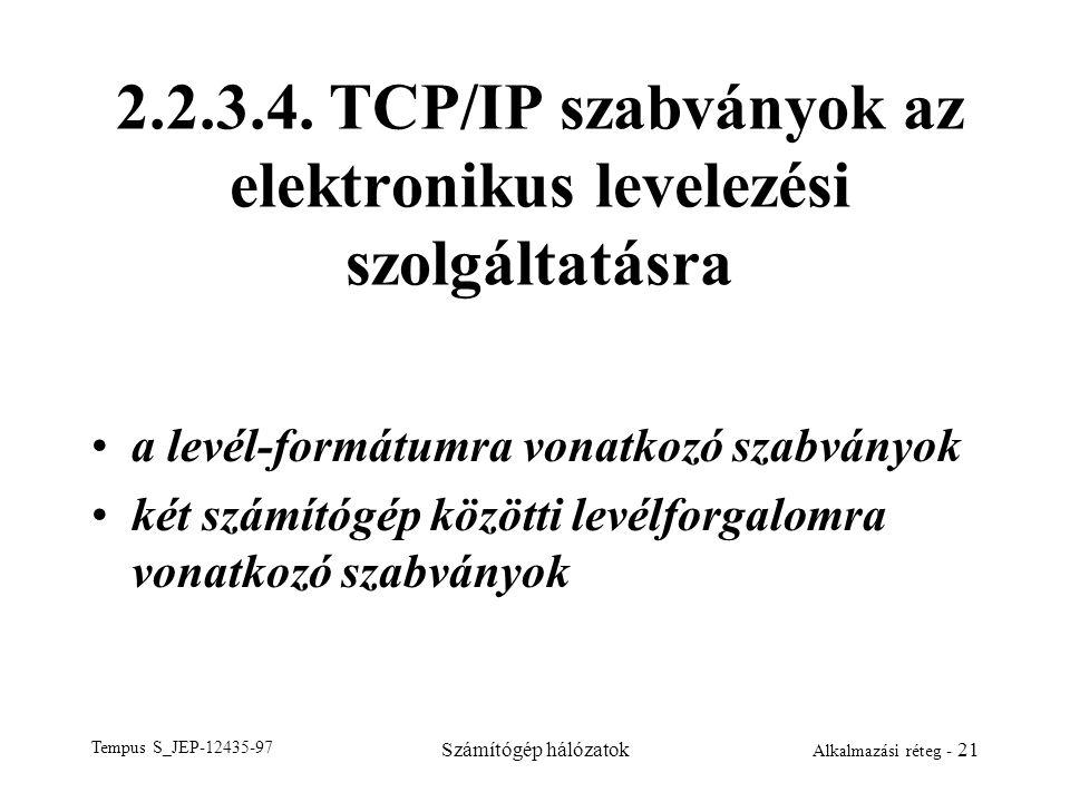 2.2.3.4. TCP/IP szabványok az elektronikus levelezési szolgáltatásra