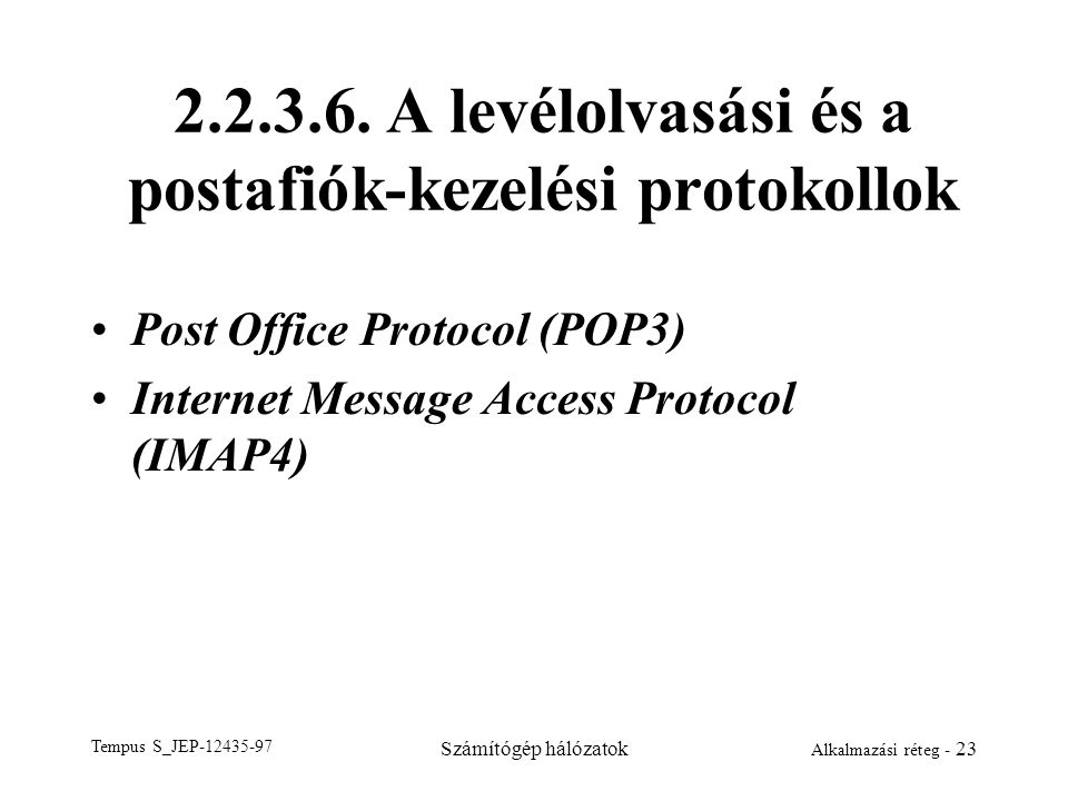 2.2.3.6. A levélolvasási és a postafiók-kezelési protokollok