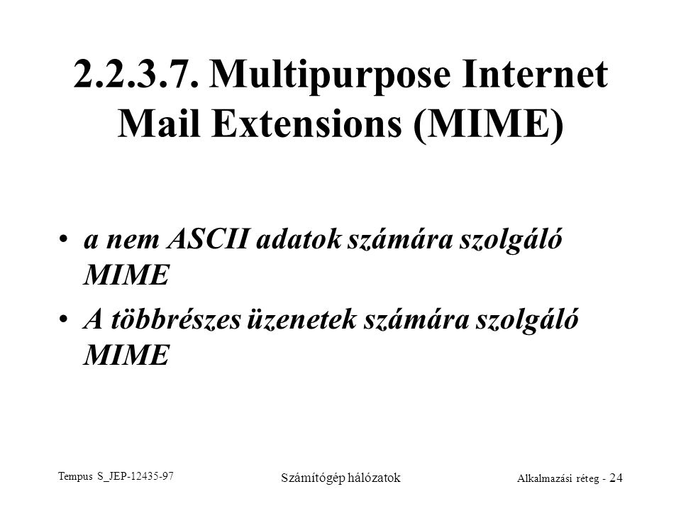 2.2.3.7. Multipurpose Internet Mail Extensions (MIME)