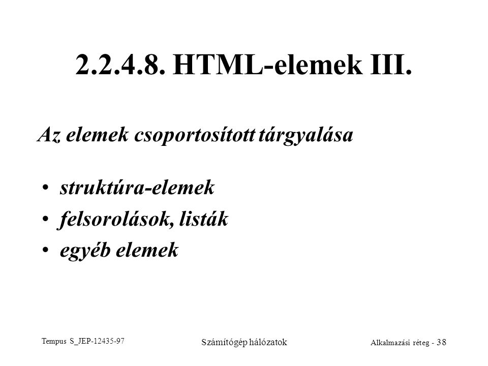 2.2.4.8. HTML-elemek III. Az elemek csoportosított tárgyalása