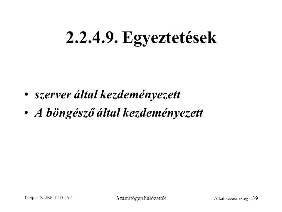 2.2.4.9. Egyeztetések szerver által kezdeményezett