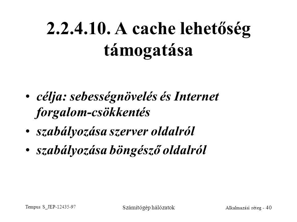 2.2.4.10. A cache lehetőség támogatása