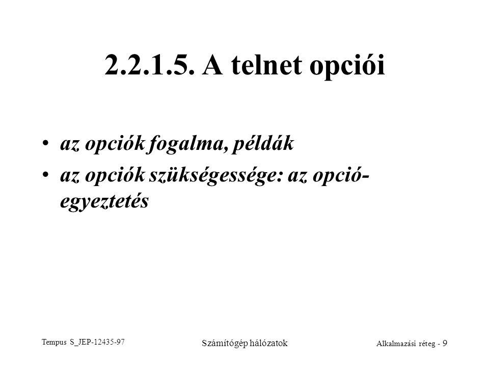 2.2.1.5. A telnet opciói az opciók fogalma, példák