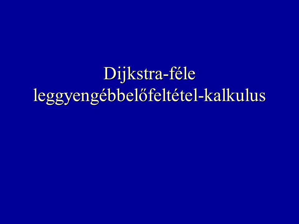 Dijkstra-féle leggyengébbelőfeltétel-kalkulus