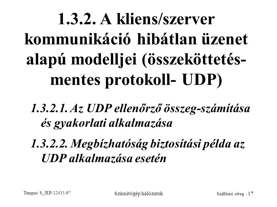 1.3.2. A kliens/szerver kommunikáció hibátlan üzenet alapú modelljei (összeköttetés- mentes protokoll- UDP)