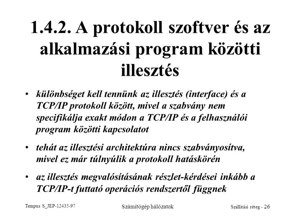 1.4.2. A protokoll szoftver és az alkalmazási program közötti illesztés
