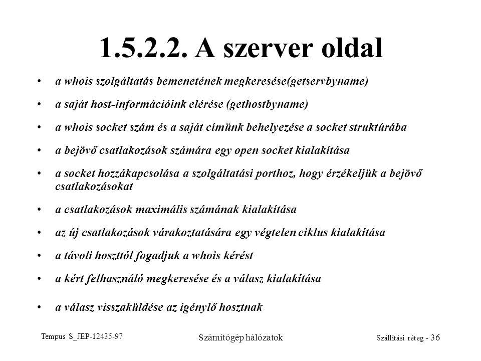 1.5.2.2. A szerver oldal a whois szolgáltatás bemenetének megkeresése(getservbyname) a saját host-információink elérése (gethostbyname)