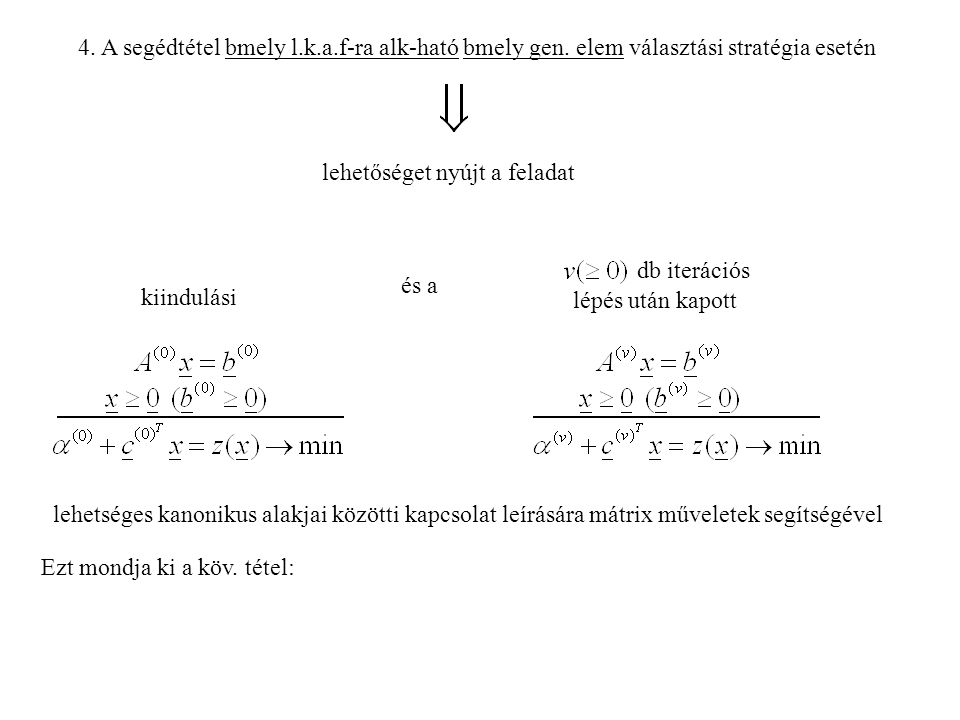 4. A segédtétel bmely l. k. a. f-ra alk-ható bmely gen