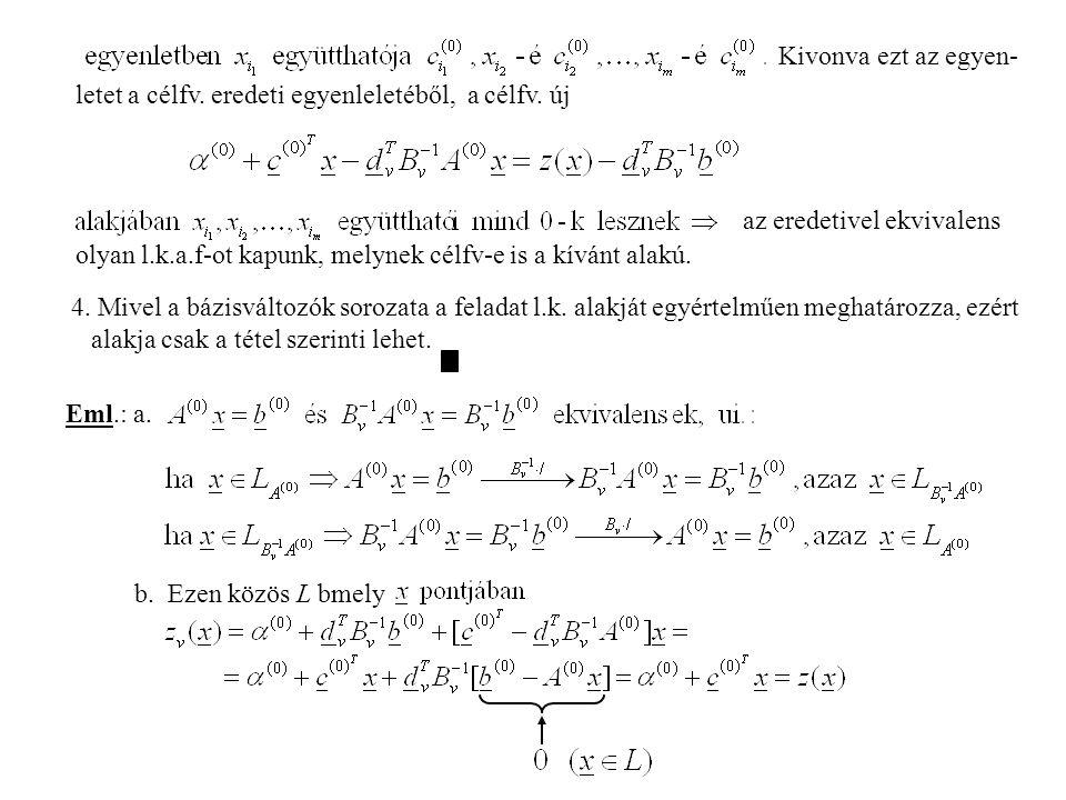 Kivonva ezt az egyen- letet a célfv. eredeti egyenleletéből, a célfv. új. az eredetivel ekvivalens.