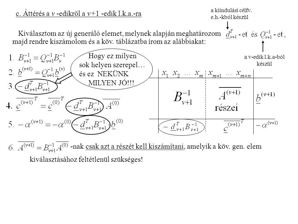 c. Áttérés a v -edikről a v+1 -edik l.k.a.-ra