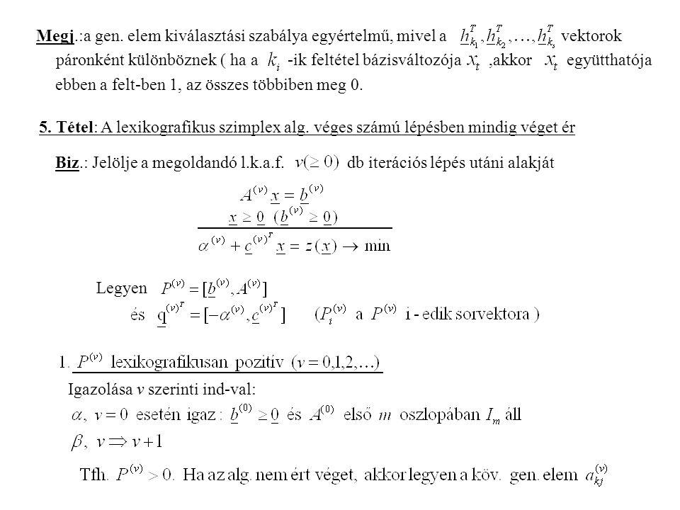 Megj.:a gen. elem kiválasztási szabálya egyértelmű, mivel a