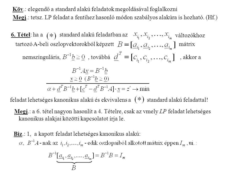 Köv.: elegendő a standard alakú feladatok megoldásával foglalkozni