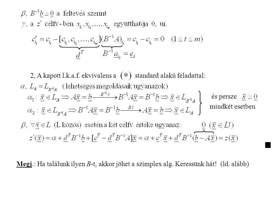 2, A kapott l.k.a.f. ekvivalens a standard alakú feladattal: