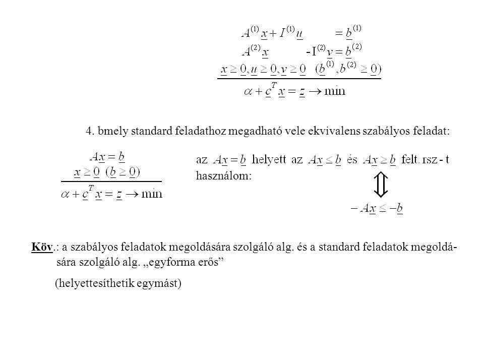 4. bmely standard feladathoz megadható vele ekvivalens szabályos feladat: