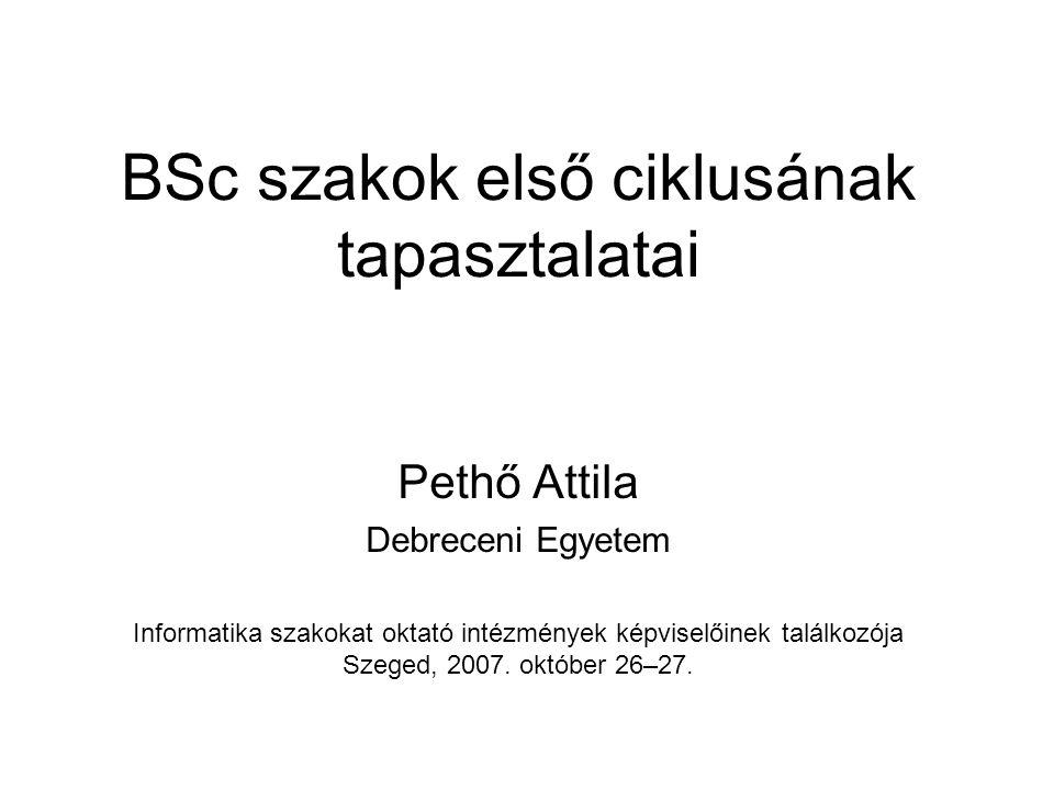 BSc szakok első ciklusának tapasztalatai