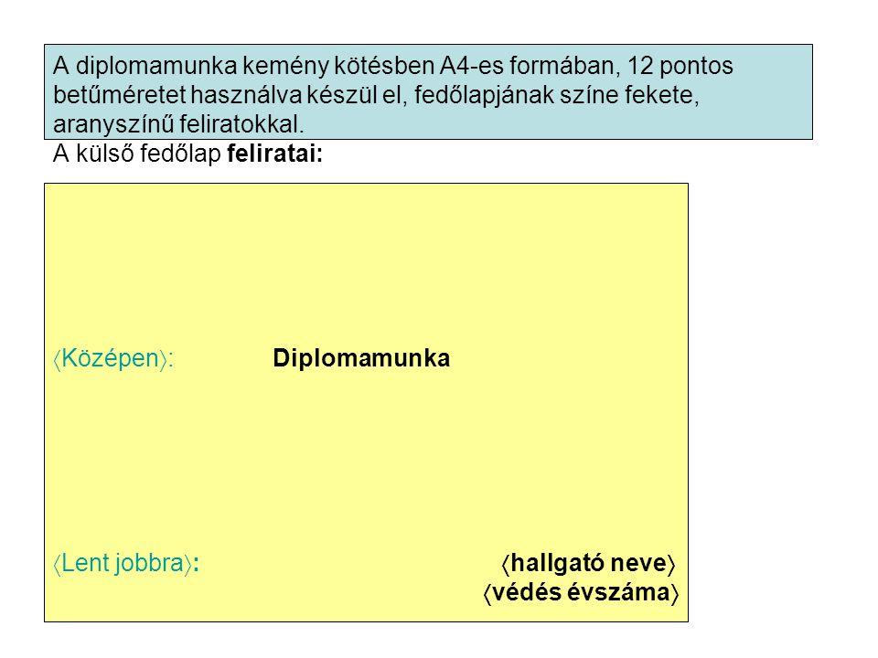 A diplomamunka kemény kötésben A4-es formában, 12 pontos