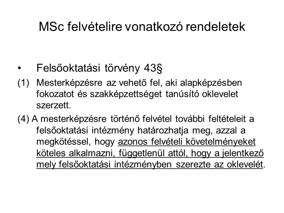 MSc felvételire vonatkozó rendeletek