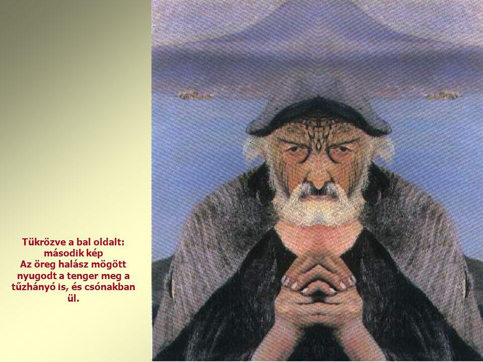 Tükrözve a bal oldalt: második kép Az öreg halász mögött nyugodt a tenger meg a tűzhányó is, és csónakban ül.