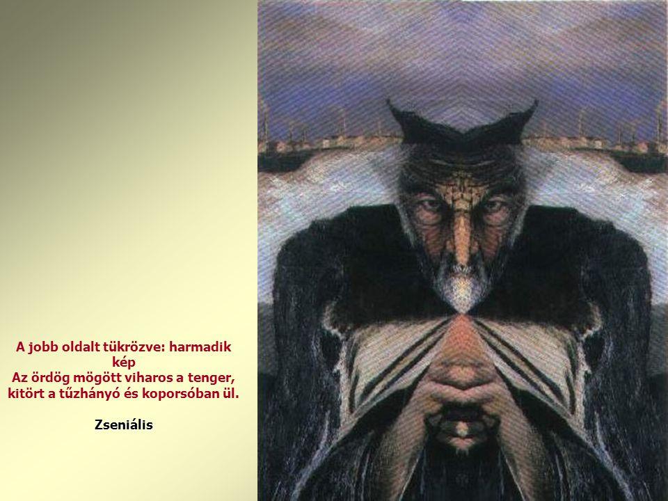 A jobb oldalt tükrözve: harmadik kép Az ördög mögött viharos a tenger, kitört a tűzhányó és koporsóban ül.