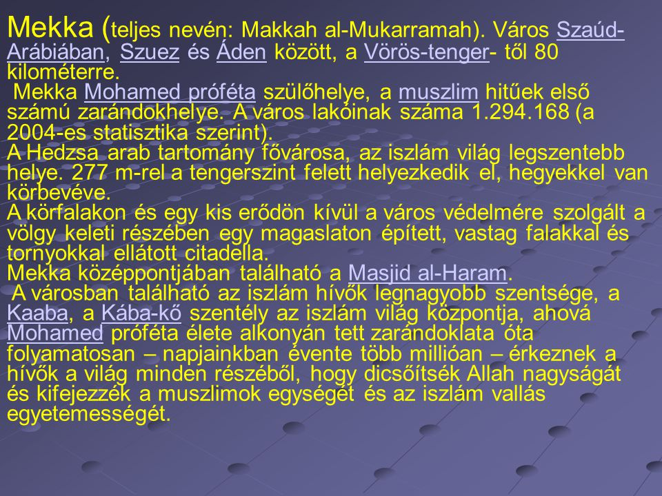 Mekka (teljes nevén: Makkah al-Mukarramah)