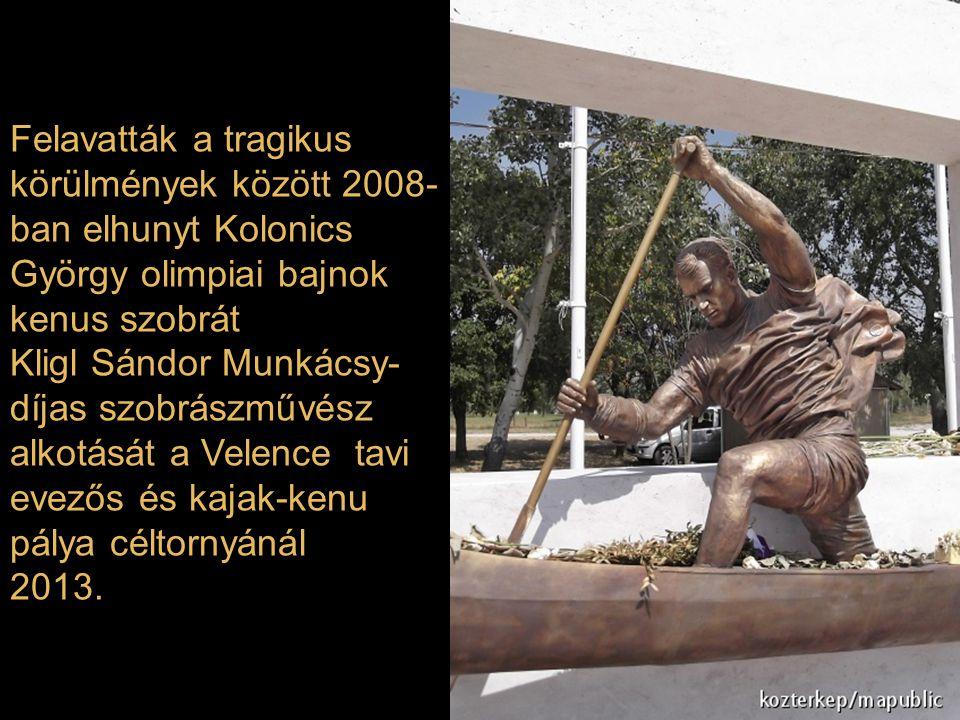 Felavatták a tragikus körülmények között 2008-ban elhunyt Kolonics György olimpiai bajnok kenus szobrát