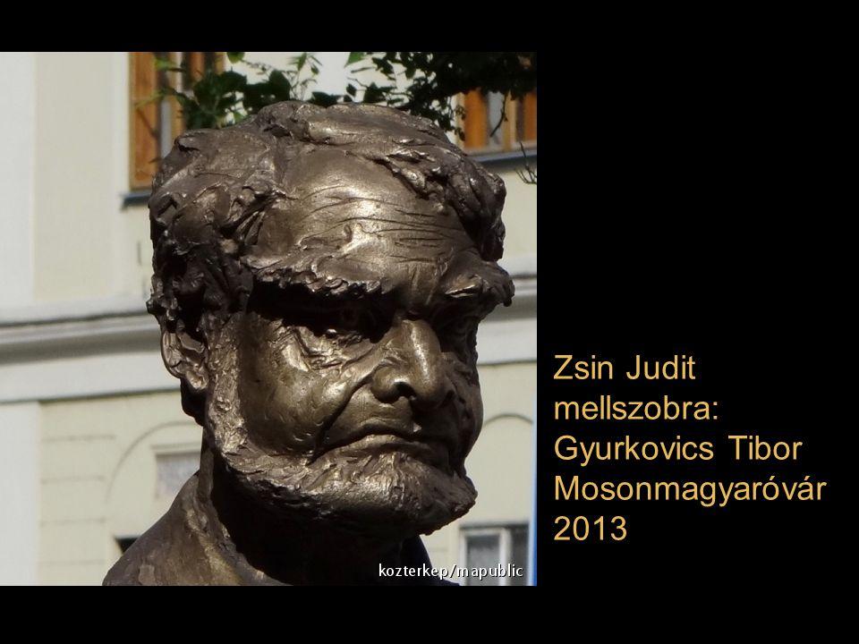 Zsin Judit mellszobra: Gyurkovics Tibor