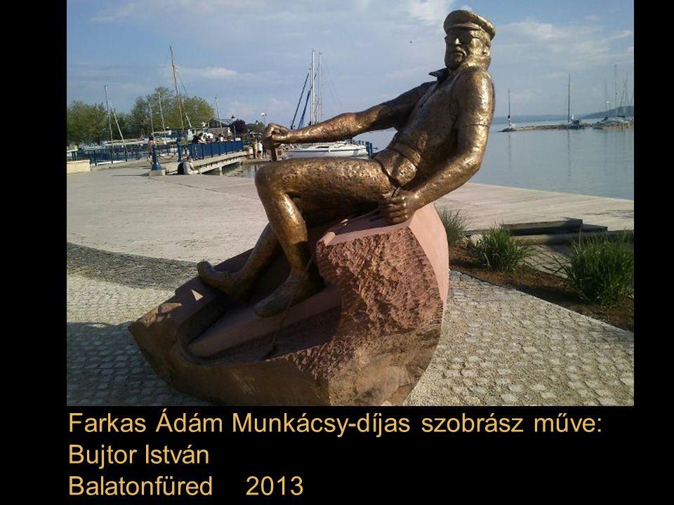 Farkas Ádám Munkácsy-díjas szobrász műve: