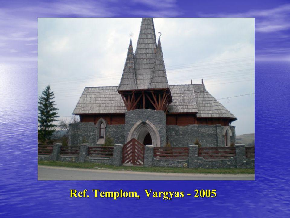 Ref. Templom, Vargyas - 2005