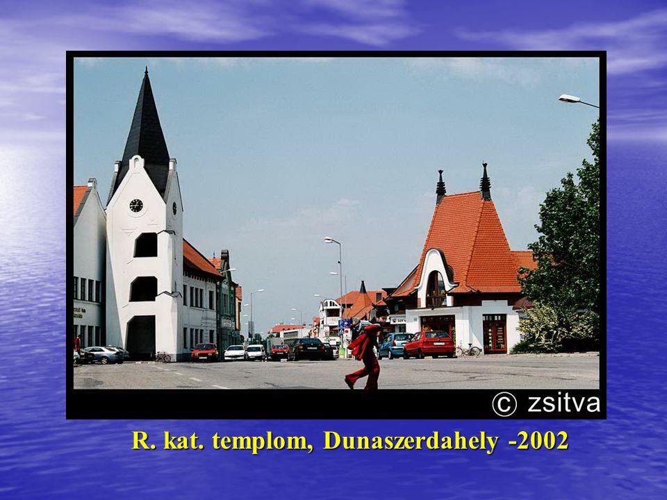 R. kat. templom, Dunaszerdahely -2002