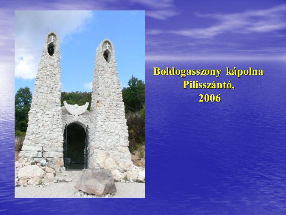 Boldogasszony kápolna Pilisszántó, 2006