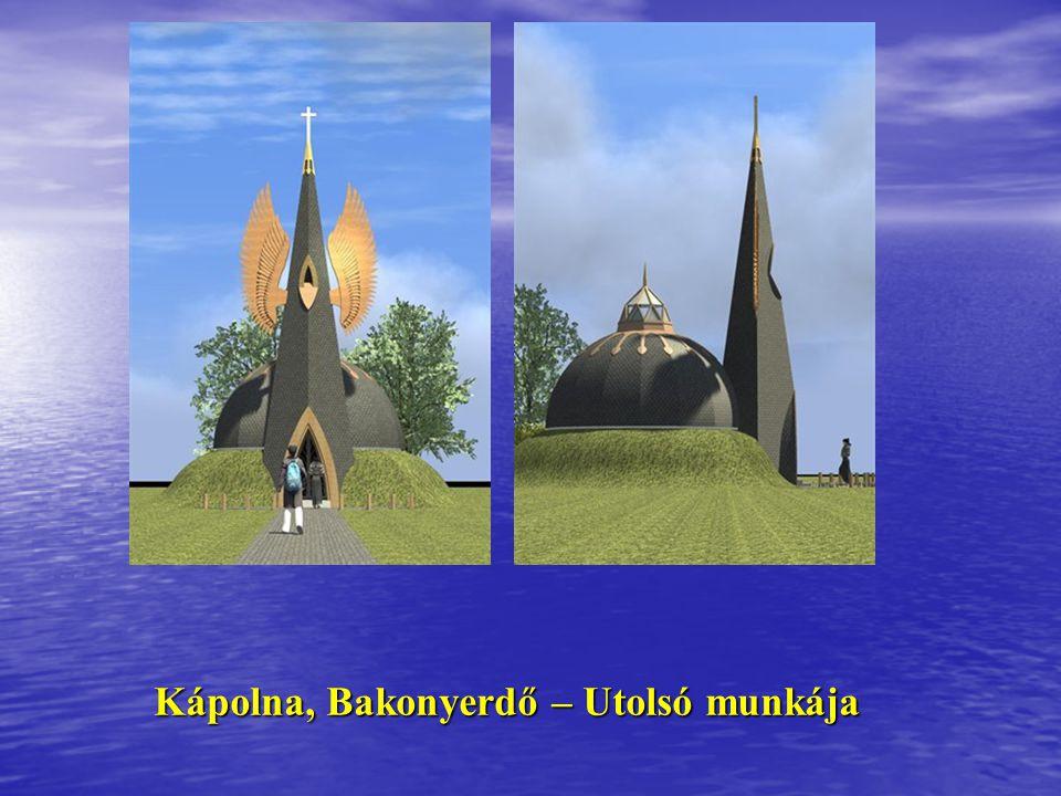 Kápolna, Bakonyerdő – Utolsó munkája