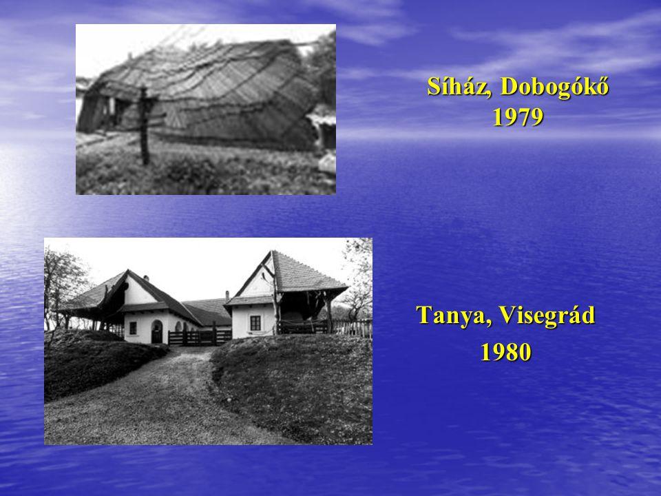 Síház, Dobogókő 1979 Tanya, Visegrád 1980