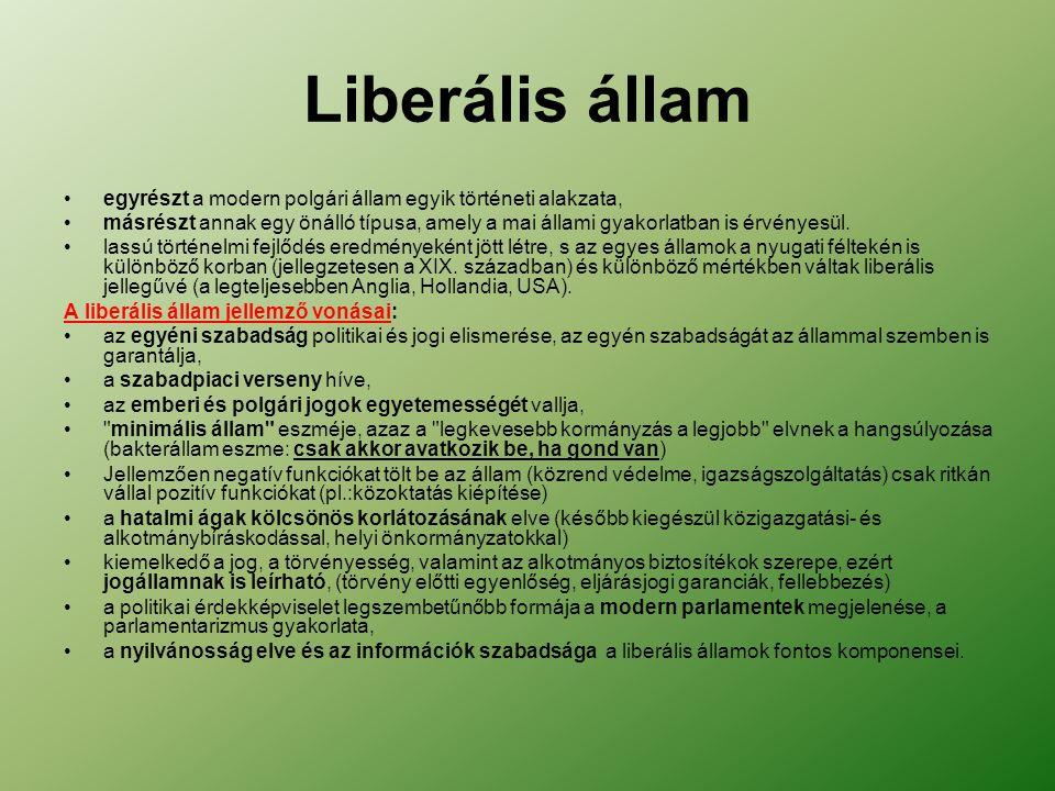 Liberális állam egyrészt a modern polgári állam egyik történeti alakzata,