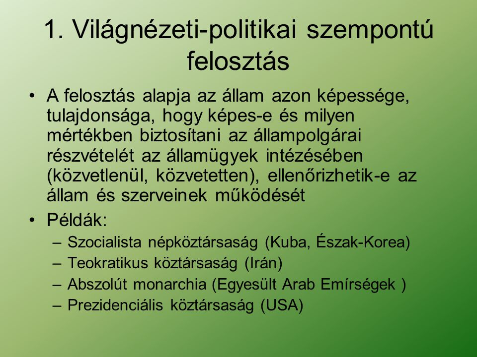 1. Világnézeti-politikai szempontú felosztás