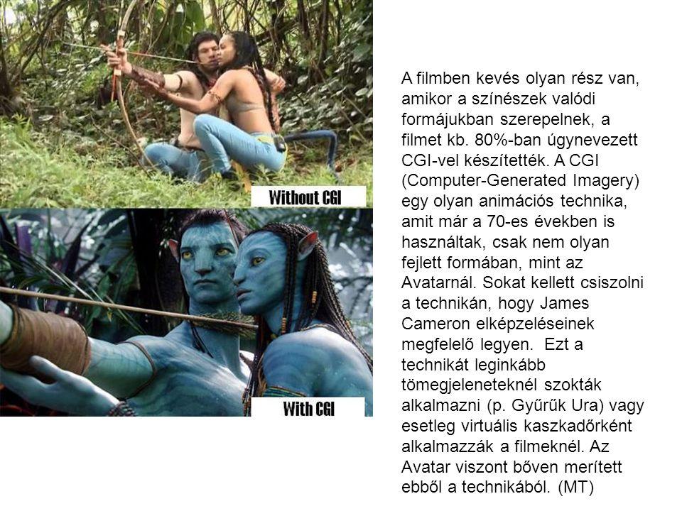 A filmben kevés olyan rész van, amikor a színészek valódi formájukban szerepelnek, a filmet kb.