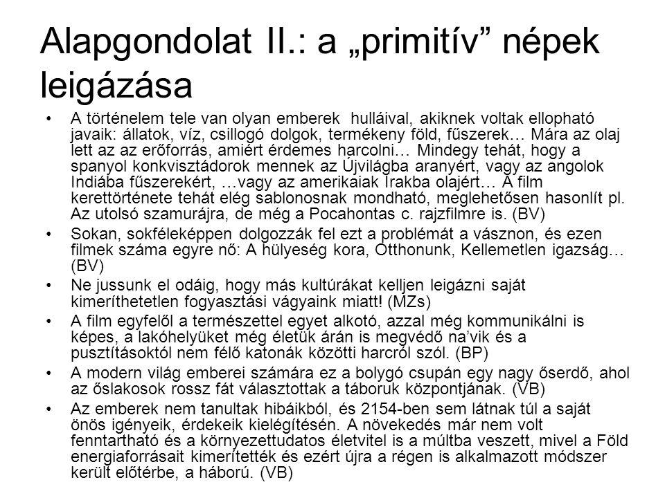 """Alapgondolat II.: a """"primitív népek leigázása"""