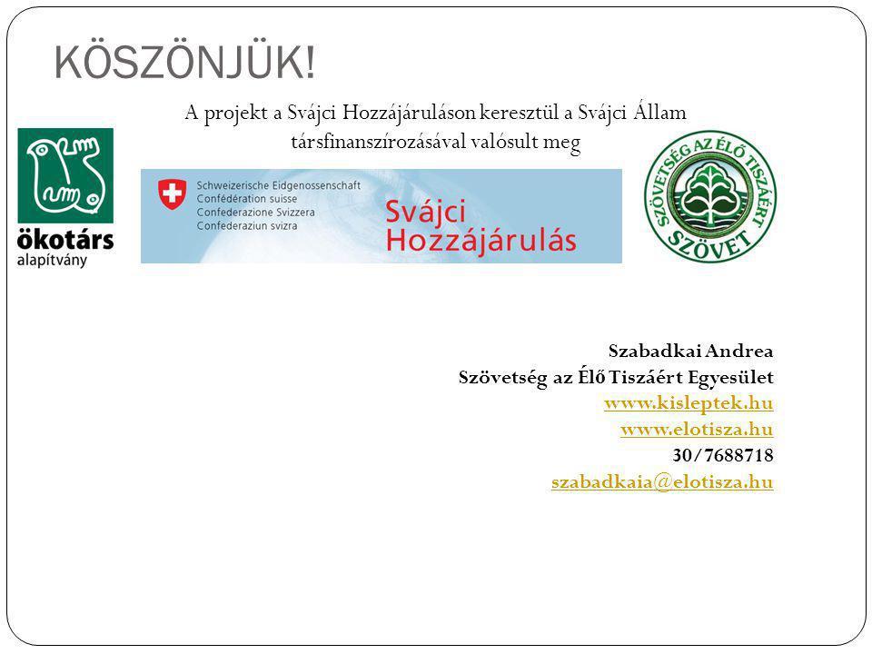 KÖSZÖNJÜK! A projekt a Svájci Hozzájáruláson keresztül a Svájci Állam társfinanszírozásával valósult meg.