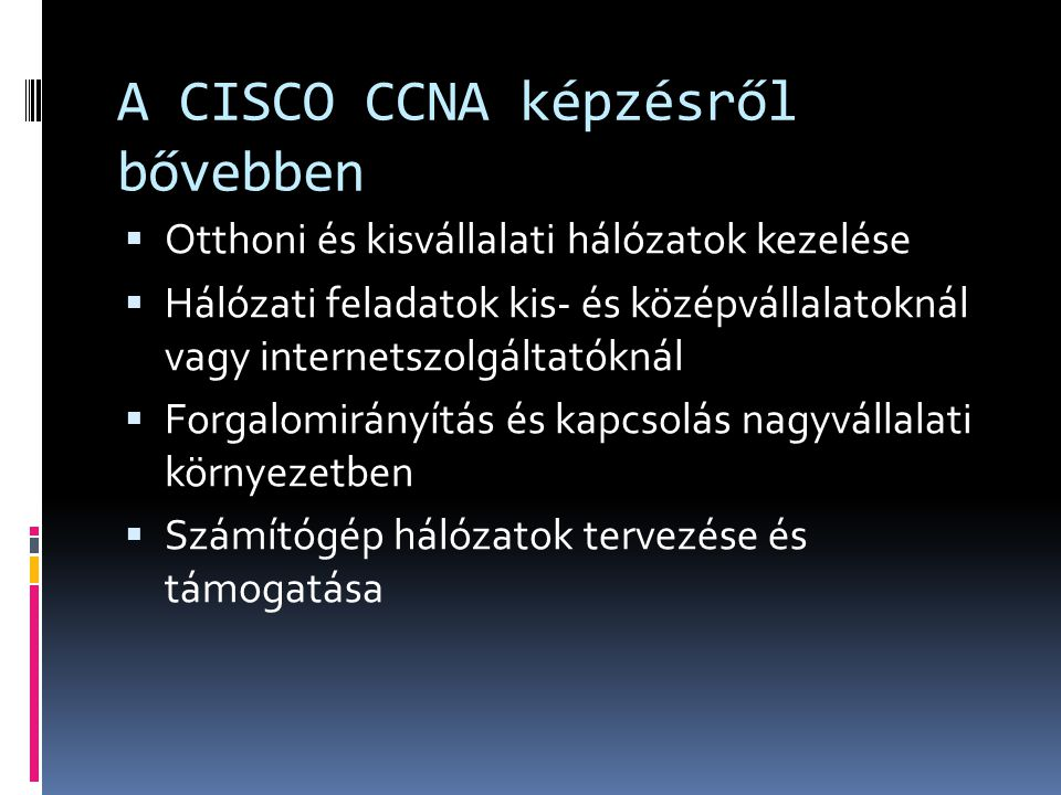 A CISCO CCNA képzésről bővebben