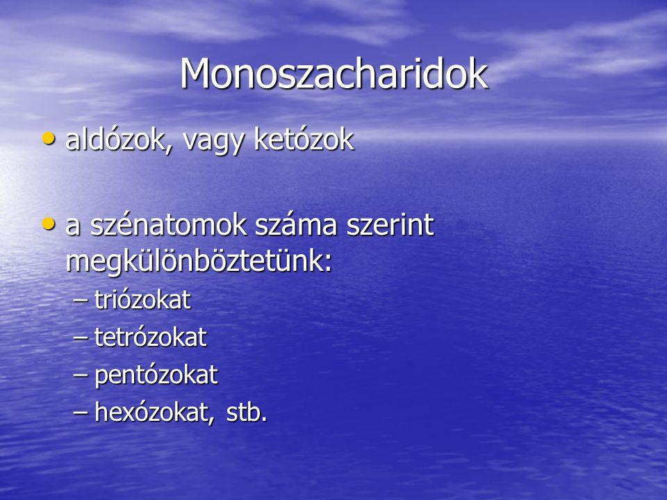 Monoszacharidok aldózok, vagy ketózok