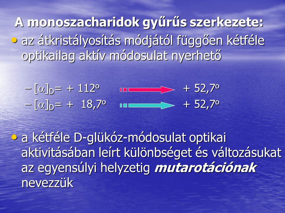 A monoszacharidok gyűrűs szerkezete: