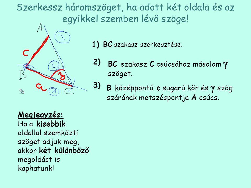 Szerkessz háromszöget, ha adott két oldala és az egyikkel szemben lévő szöge!