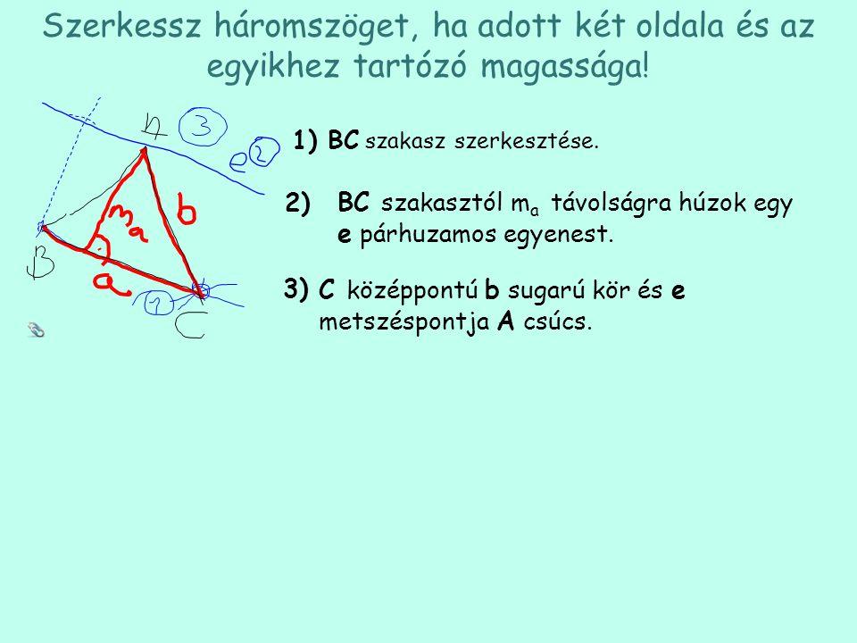 Szerkessz háromszöget, ha adott két oldala és az egyikhez tartózó magassága!
